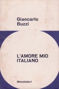 L'amore mio italiano (prima edizione Mondadori 1963)